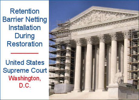 Retention Barrier Netting Installation During Restoration of U.S. Supreme Court Building, Washington, D.C.