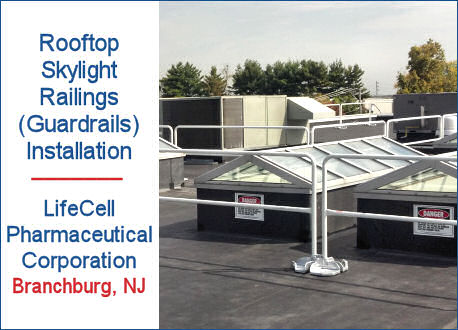 Rooftop Skylight Fall Safety Railings (Guardrails) Installation, LifeCell Pharmaceutical Corporation, Branchburg, NJ
